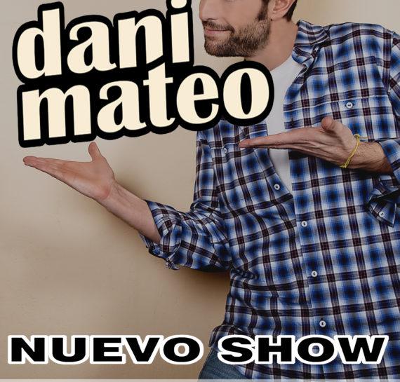 [:es]DANI MATEO (NUEVO SHOW)[:]